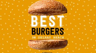 The 5 Best Burgers in Delray Beach